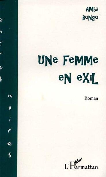 Une femme en exil by BONGO AMBA