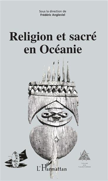 Religion et sacre en océanie by ANGLEVIEL FREDERIC