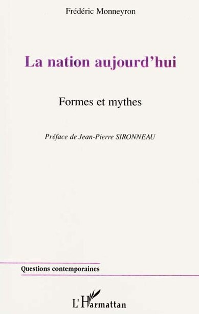 Nation aujourd'hui. formes etmythes by MONNEYRON FREDERIC