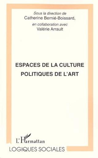 ESPACES DE LA CULTURE POLITIQUE DE L'ART by Collectif