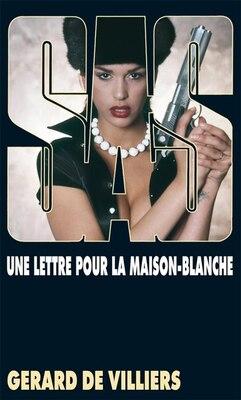 Book UNE LETTRE POUR LA MAISON BLANCHE by GÉRARD DE VILLIERS