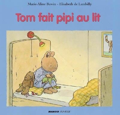 Tom fait pipi au lit by Élisabeth de Lambilly