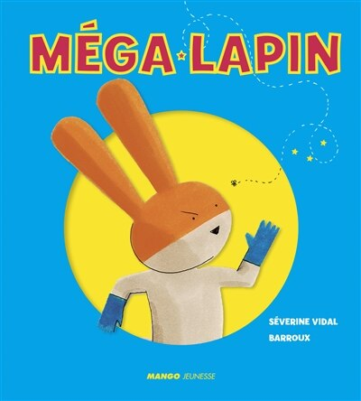 Méga-Lapin by Séverine Vidal