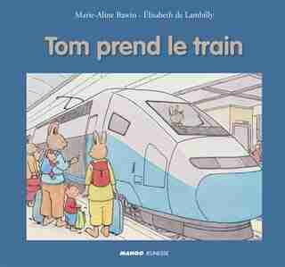 Tom Prend Le Train de Marie-aline Bawin