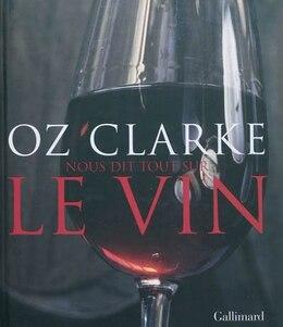 Book Oz Clarke nous dit tout sur le vin by Oz Clarke