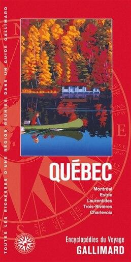 Québec Encyclopédie du voyage Gallimard by Encyclopédie du voyage Gallimard
