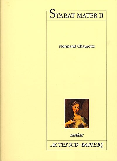 Stabat Mater 2 by Normand Chaurette,