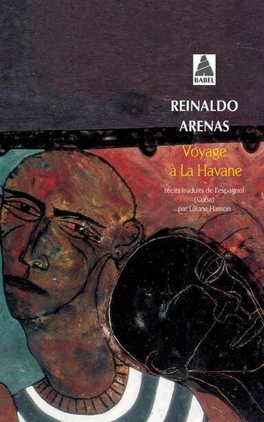 Voyage à La Havane by Reinaldo Arenas