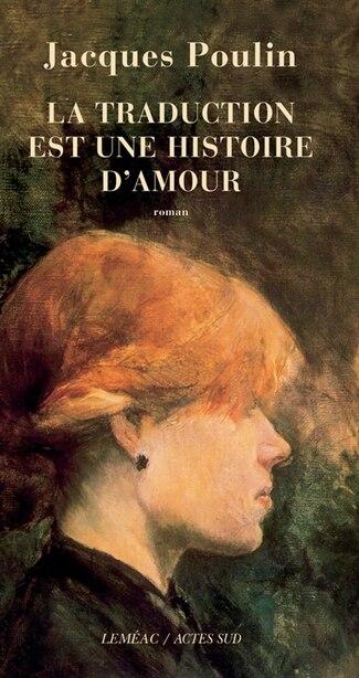 La traduction est une histoire d'amour by Jacques Poulin