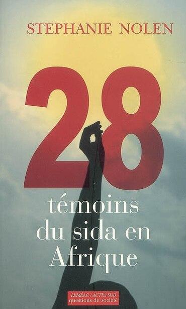28 Temoins Du Sida En Afrique by Stephanie Nolen