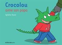 Crocolou aime son papa