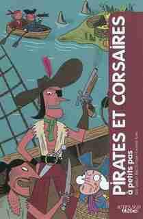 Pirates et corsaires à petits pas by Éric Dars