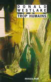 Trop Humains by Donald Westlake