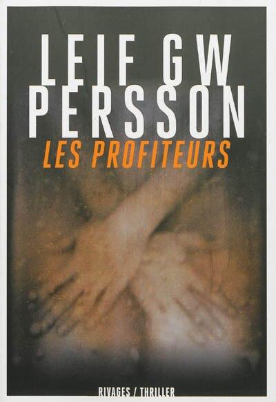 Les profiteurs by Leif Gw Persson