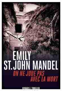 On ne joue pas avec la mort by Emily St.John Mandel