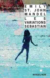 Les variations Sebastian by Emily St John Mandel