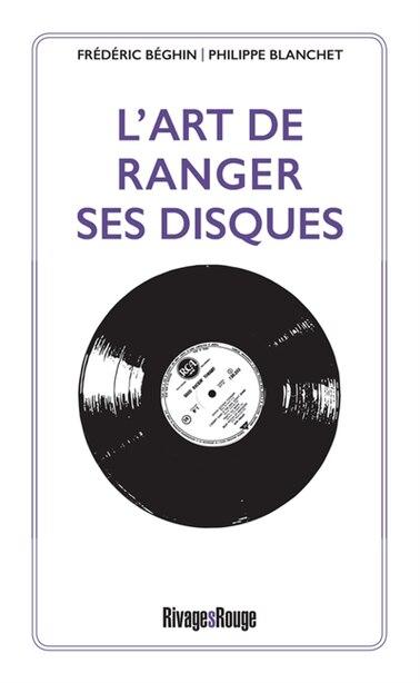 L'ART DE RANGER SES DISQUES de Philippe Blanchet