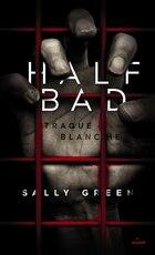 Half Bad tome 1 Traque blanche