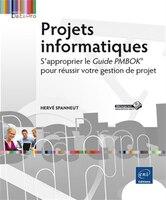 Projets informatiques  S'approprier le Guide PMBOK