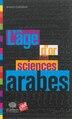 L'âge d'or des ciences arabes by Ahmed Djebbar