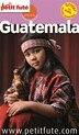 Guatemala 2015 Petit Futé Offre numérique by Petit Futé