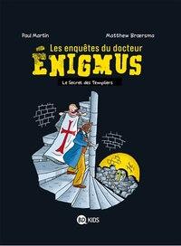 Les enquêtes du docteur Enigmus 02 Le sceptre des Templiers