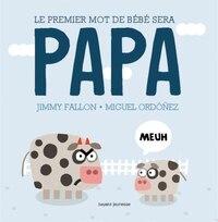 Le premier mot de bébé sera Papa