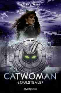 Catwoman Soulstealer by Sarah Maas