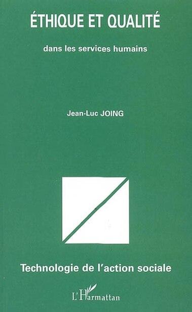 Ethique et qualité dans les services hum by Jean-Luc Joing