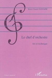 Chef d'orchestre: art et  technique