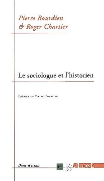 Sociologue et l'historien (Le) by Pierre Bourdieu