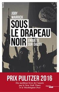 Daesh : Sous le drapeau noir