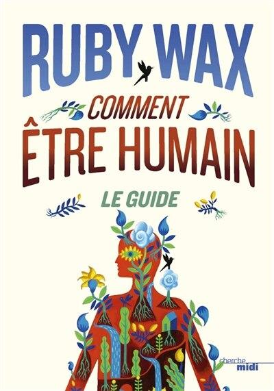 Comment être humain: Le Guide de Ruby Wax