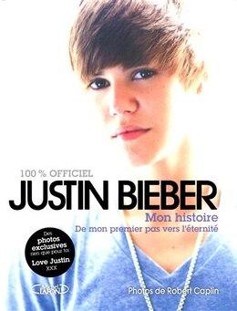 Book JUSTIN BIEBER -MON HISTOIRE by Justin Bieber