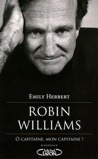 Robin Williams Ô capitaine, mon capitaine