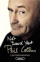 Not dead yet - Autobiographie