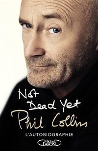 Not dead yet - Autobiographie