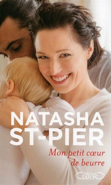 Mon petit cœur de beurre de Natasha St-Pier