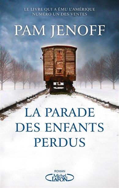 LA PARADE DES ENFANTS PERDUS by Pam Jenoff