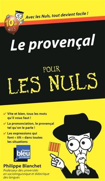 PROVENCAL POUR LES NULS -LE de Philippe Blanchet