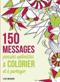 150 messages à colorier : évasion bonheur
