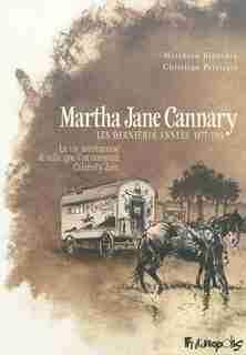 Martha Jane Cannary 03 les années 1877-1903 by Mathieu blanchin