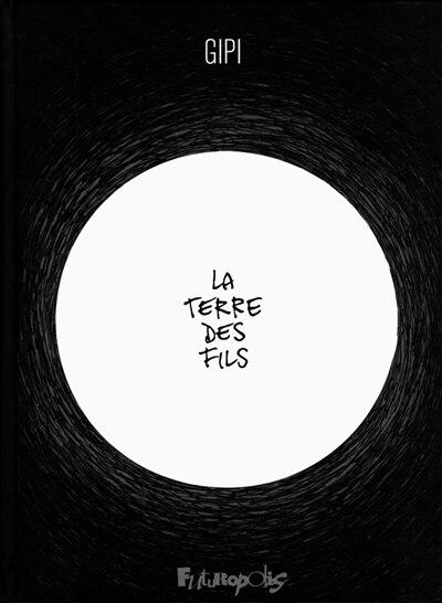 La Terre Des Fils by Gipi