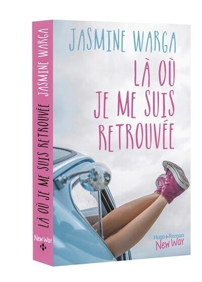 LA OU JE ME SUIS RETROUVE by Jasmine Warga
