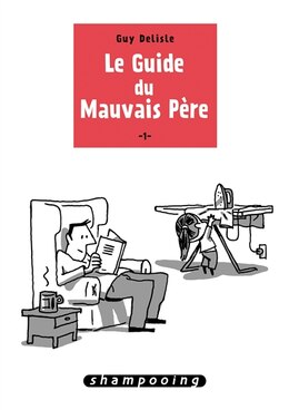 Book GUIDE DU MAUVAIS PÈRE (LE) T.01 by Guy Delisle