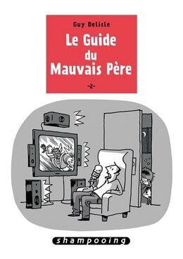 Book Le guide du mauvais père tome 2 by Guy Delisle