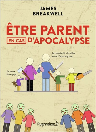 ÊTRE PARENT EN CAS D'APOCALYPSE by JAMES BREAKWELL