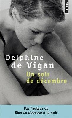 Book Un Soir De Décembre by Delphine Vigan