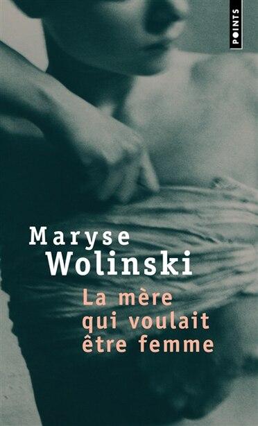 La mère qui voulait être femme by Maryse Wolinski