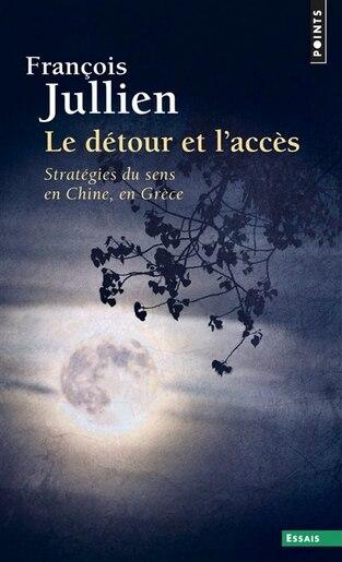 Détour et l'accès by François Jullien